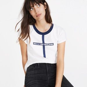 "Madewell ""this is a T-shirt about woman"" white tee"